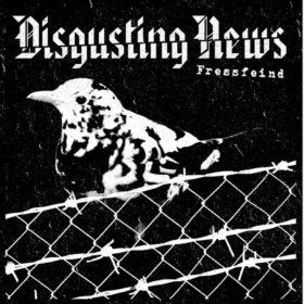 Disgusting News – Fressfeind