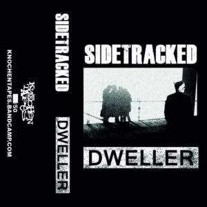 SIDETRACKED - DWELLER