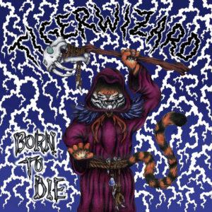 Tigerwizard - Born To Die