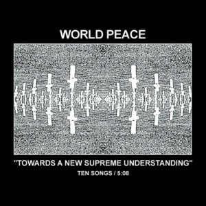 World Peace - Towards A New Supreme Understanding