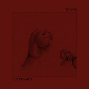 TDOAFS/DUCT HEARTS - Split