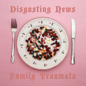 Disgusting News - Family Traumata LP